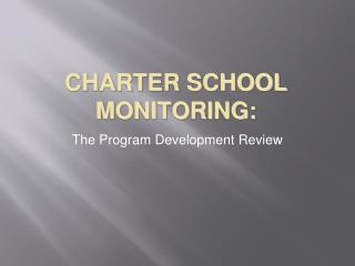 CHARTER SCHOOL MONITORING: