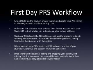 First Day PRS Workflow