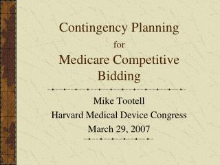 Contingency Planning  for Medicare Competitive Bidding