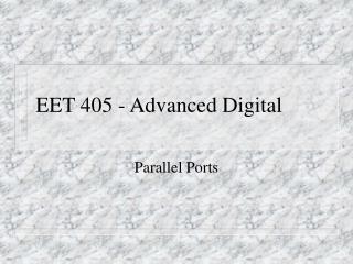 EET 405 - Advanced Digital