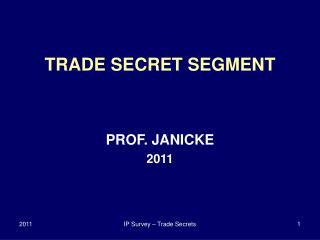 TRADE SECRET SEGMENT