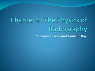 Chapter 4: The Physics of Radiography