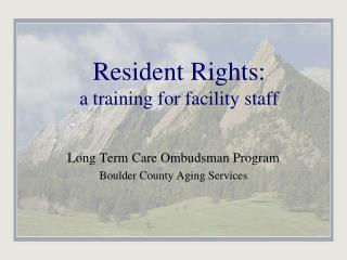 Resident Rights: a training for facility staff