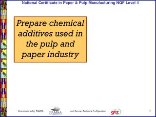 Prepare chemical additives used in the pulp and paper industry