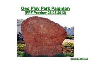 Geo Play Park Paignton (PPF Preview 26.03.2012)