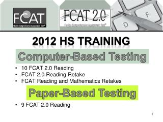 10 FCAT 2.0 Reading FCAT 2.0 Reading Retake FCAT Reading and Mathematics Retakes