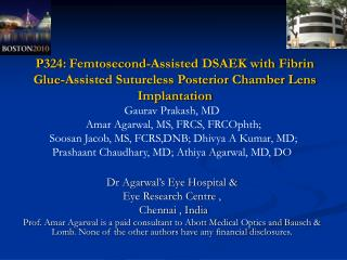 P324: Femtosecond-Assisted DSAEK with Fibrin Glue-Assisted Sutureless Posterior Chamber Lens Implantation