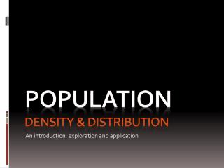 Population  Density & Distribution