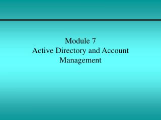 Module 7 Active Directory and Account Management