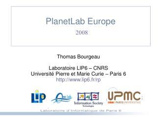 PlanetLab Europe  2008