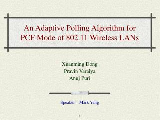 An Adaptive Polling Algorithm for  PCF Mode of 802.11 Wireless LANs