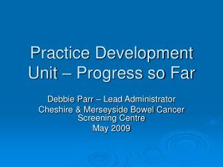 Practice Development Unit – Progress so Far