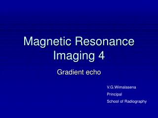 Magnetic Resonance Imaging 4