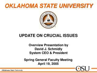 Overview Presentation by                  David J. Schmidly System CEO & President
