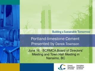 Portland-limestone Cement Presented by  Derek Townson