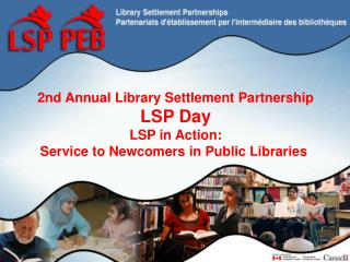 2nd Annual Library Settlement Partnership LSP Day LSP in Action: