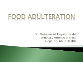 Dr. Mohammad  Hayatun Nabi MPH(Aus), MHSM(Aus), MBBS Dept. of Public Health