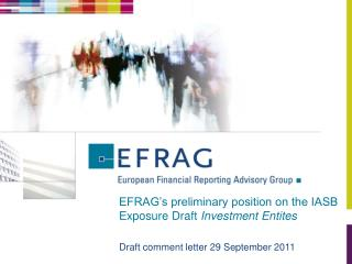 EFRAG's preliminary position on the IASB Exposure Draft  Investment Entites