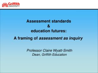 Assessment standards  &  education futures:  A framing of  assessment as inquiry