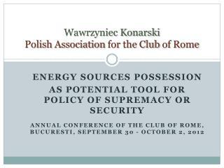 Wawrzyniec Konarski Polish Association  for  the Club  of  Rome