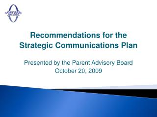 Recommendations for the  Strategic Communications Plan Presented by the Parent Advisory Board