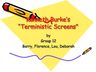 "Kenneth Burke's ""Terministic Screens"""