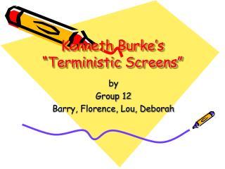 Kenneth Burke�s �Terministic Screens�