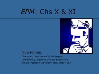 EPM : Chs X & XI