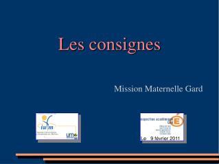 Les consignes  Mission Maternelle Gard