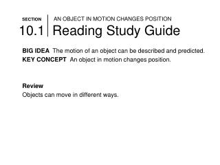 SECTION AN OBJECT IN MOTION CHANGES POSITION 10.1  Reading Study Guide