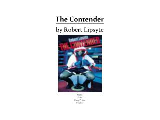 an analysis of the contender by robert lipsyte The contender is the debut novel by american author and sports journalist robert lipsyte it was published in 1967 the book's plot centers on a black.