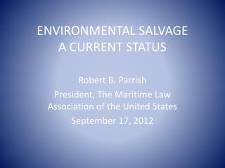 ENVIRONMENTAL SALVAGE A CURRENT STATUS