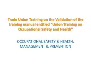 OCCUPATIONAL SAFETY & HEALTH: MANAGEMENT & PREVENTION