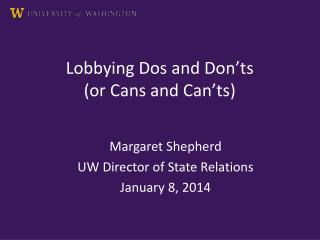 Lobbying Dos and Don ' ts  (or Cans and Can ' ts)
