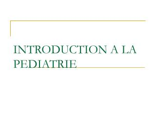 INTRODUCTION A LA PEDIATRIE