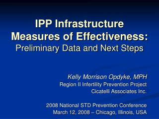 IPP Infrastructure Measures of Effectiveness: Preliminary Data and Next Steps