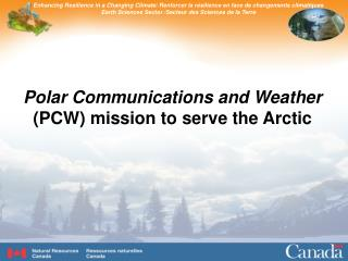 Polar Communications and Weather  (PCW) mission to serve the Arctic