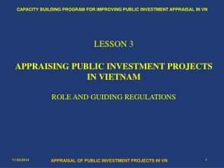 LESSON 3 APPRAISING  PUBLIC INVESTMENT PROJECTS IN VIETNAM ROLE  AND GUIDING REGULATIONS