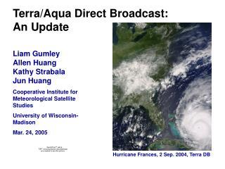 Terra/Aqua Direct Broadcast: An Update