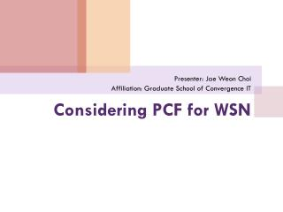 Considering PCF for WSN