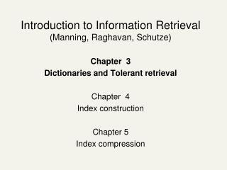 Introduction to Information Retrieval (Manning, Raghavan, Schutze) Chapter  3