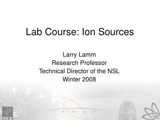 Lab Course: Ion Sources