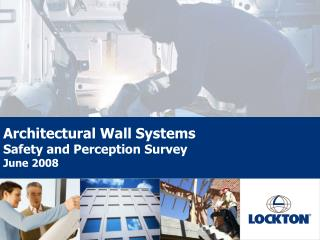 Architectural Wall Systems Safety and Perception Survey June 2008