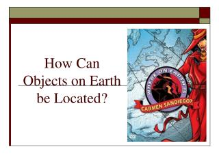 How Can Objects on Earth be Located?