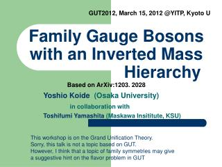 Family Gauge Bosons with an Inverted Mass                     Hierarchy