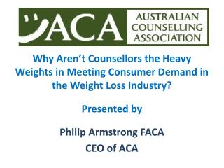 Why Aren't Counsellors the Heavy Weights in Meeting Consumer Demand in the Weight Loss Industry?
