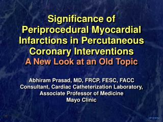 Significance of Periprocedural Myocardial Infarctions in Percutaneous Coronary Interventions A New Look at an Old Topic