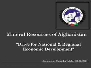 "Mineral Resources of Afghanistan "" Drive for National & Regional Economic Development"