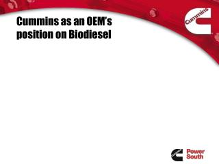 Cummins as an OEM's position on Biodiesel