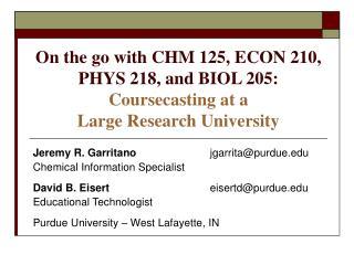 Jeremy R. Garritano jgarrita@purdue Chemical Information Specialist